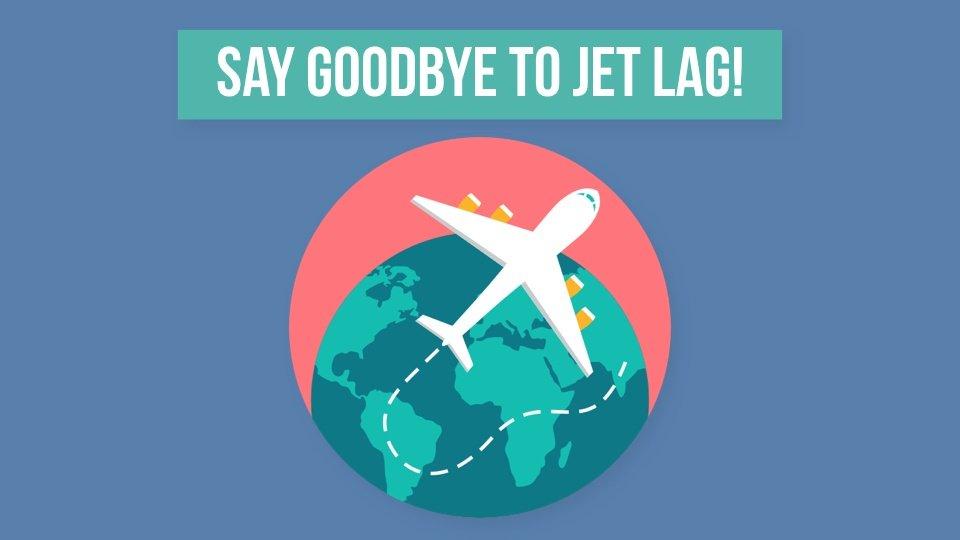 goodbye jet lag